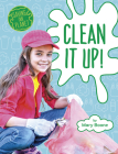 Clean It Up! (Saving Our Planet) Cover Image