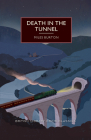 Death in the Tunnel (British Library Crime Classics) Cover Image