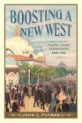 Boosting a New West: Pacific Coast Expositions, 1905 - 1916 Cover Image