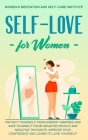 Self-Love for Women: Protect Yourself From Energy Vampires and save Yourself from Negative People and Negative Thoughts. Improve your confi Cover Image