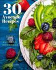 30 Avocado Recipes Gout Diet Avocado Cookbook Cover Image