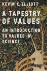 A Tapestry of Values: An Introduction to Values in Science Cover Image