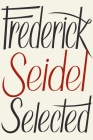 Frederick Seidel Selected Poems Cover Image