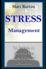 Stress Management: Tips, Techniques, and Ideas to Find Peace and Get Rid of Stress and Anxiety for Life Cover Image