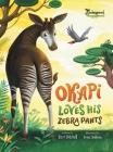 Okapi Loves His Zebra Pants Cover Image