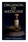 Organon of Medicine: The Cornerstone of Homeopathy Cover Image
