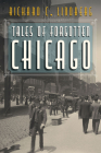 Tales of Forgotten Chicago Cover Image