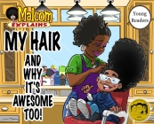 My Hair: And Why It's Awesome Too! Cover Image