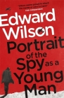Portrait of the Spy as a Young Man Cover Image
