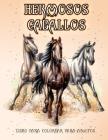 Hermosos Caballos: Libro de colorear para amantes de los caballos (Patrones de alivio del estrés para colorear para la relajación de adul Cover Image