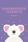 Dankbarkeitstagebuch für Kinder: 5 Minuten Tagebuch für Kinder - Achtsamkeitstraining - Achtsamkeitsübungen - Geschenk für Kinder (v. 12) Cover Image