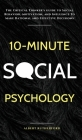 10-Minute Social Psychology: The Critical Thinker's Guide to Social Behavior, Motivation, and Influence To Make Rational and Effective Decisions Cover Image