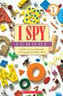 I Spy School (Scholastic Reader, Level 1) Cover Image