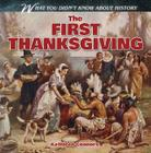 The First Thanksgiving (What You Didn't Know about History) Cover Image