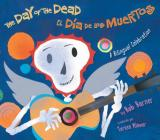 The Day of the Dead: A Bilingual Celebration Cover Image