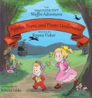 Apples, Pears, and Pirate Underwear: The Magnificent Muffin Adventures of Princess Beans and Sir Boogie Boog Cover Image