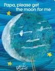 Papa, Please Get the Moon for Me: Lap Edition (The World of Eric Carle) Cover Image