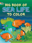 Big Book of Sea Life to Color (Dover Coloring Books) Cover Image