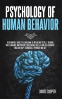 Psychology of Human Behavior: A beginner's guide to learn how to influence people, reading body language and improve your social skills and relation Cover Image