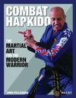 Combat Hapkido: The Martial Art for the Modern Warrior Cover Image