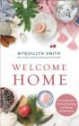 Welcome Home: A Cozy Minimalist Guide to Decorating and Hosting All Year Round Cover Image