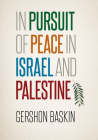 In Pursuit of Peace in Israel and Palestine Cover Image