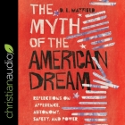The Myth of the American Dream: Reflections on Affluence, Autonomy, Safety and Power Cover Image