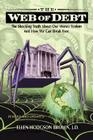 Web of Debt: The Shocking Truth about Our Money System and How We Can Break Free (Revised and Updated) Cover Image
