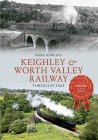 Keighley & Worth Valley Railway Through Time Cover Image