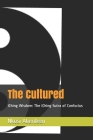 The Cultured: iChing Wisdom: The iChing Sutra of Confucius Cover Image
