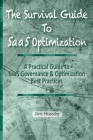 The Survival Guide To SaaS Optimization: A Practical Guide to SaaS Governance and Optimization Best Practices Cover Image