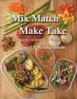 Mix Match - Make Take: High Energy Food for High Energy People Cover Image