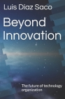 Beyond Innovation: The future of technology organization Cover Image