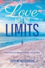 Love Has No Limits: A Story of Love, Loss, Betrayal, Resilience, and Love Again Cover Image