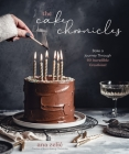 The Cake Chronicles: Bake a Journey Through 60 Incredible Creations! Cover Image