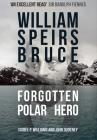 William Speirs Bruce: Forgotten Polar Hero Cover Image