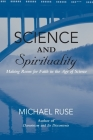 Science and Spirituality: Making Room for Faith in the Age of Science Cover Image