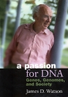 A Passion for DNA: Genes, Genomes, and Society Cover Image
