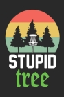 Stupid Tree: 120 Sheets Disc Golf Scorecards, Disc Golf Score Keeper Scorebook, Golf Notebook, Perfect Gift for any Golfer. Cover Image