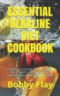 Essential Alkaline Diet Cookbook: Essential Alkaline Diet Cookbook: The Ultimate Alkaline Recipes That Improve Your Healthy Living Cover Image