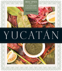 Yucatan: Recipes from a Culinary Expedition (William and Bettye Nowlin Series in Art) Cover Image