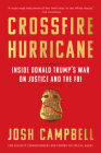 Crossfire Hurricane: Inside Donald Trump's War on Justice and the FBI Cover Image