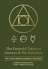 The Emerald Tablet of Hermes & The Kybalion: Two Classic Books on Hermetic Philosophy Cover Image