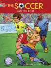 The Soccer Coloring Book (Dover Coloring Books) Cover Image