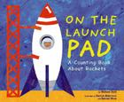 On the Launch Pad: A Counting Book about Rockets Cover Image