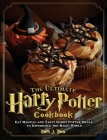 The Ultimate Harry Potter Cookbook: Eat Magical and Tasty Harry Potter Meals to Experience the Magic World Cover Image