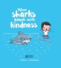 When Sharks Attack With Kindness Cover Image