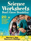 Science Worksheets Don't Grow Dendrites: 20 Instructional Strategies That Engage the Brain Cover Image