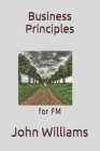Business Principles: for FM Cover Image