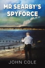 Mr Searby's Spyforce Cover Image